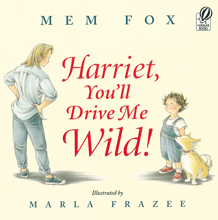 Harriet, You'll Drive Me Wild!-9780152045982