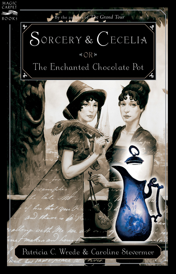 Sorcery and Cecelia or The Enchanted Chocolate Pot-9780152053000