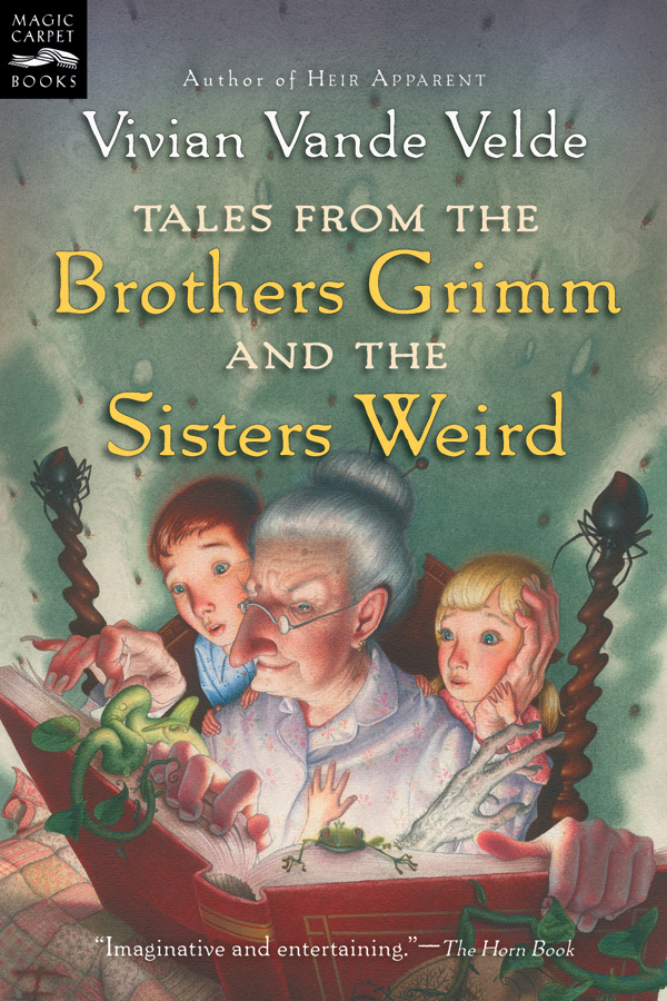 Tales from the Brothers Grimm and the Sisters Weird-9780152055721