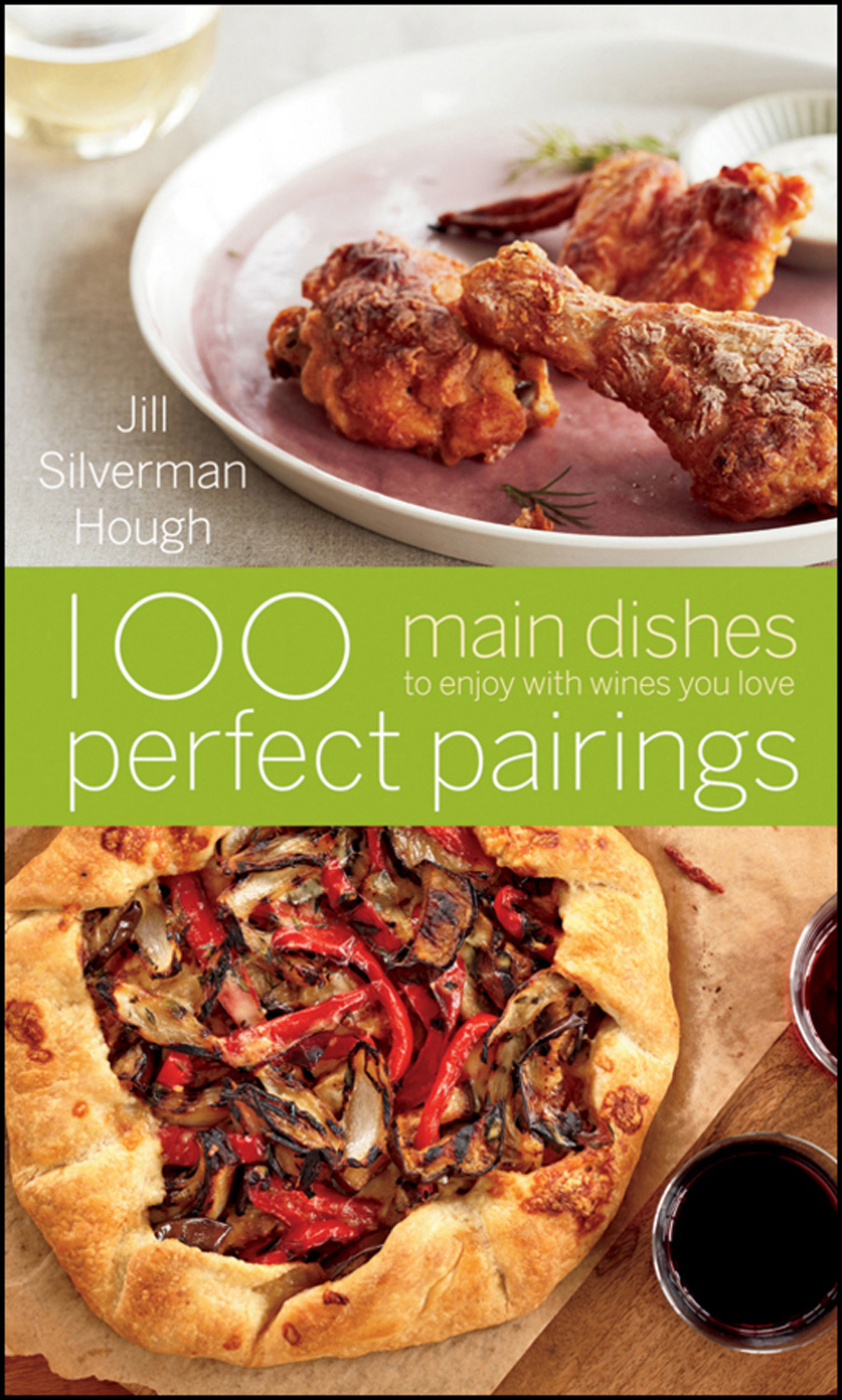 100 Perfect Pairings: Main Dishes to Enjoy with Wines You Love-9780470446348