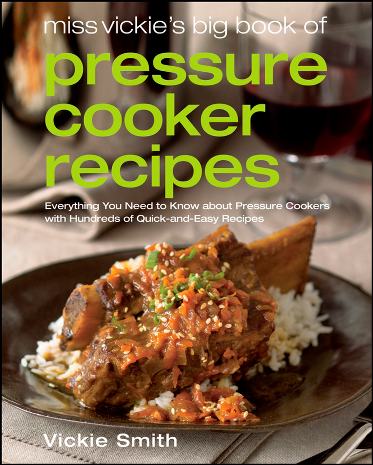 Miss Vickie's Big Book of Pressure Cooker Recipes-9780764597268