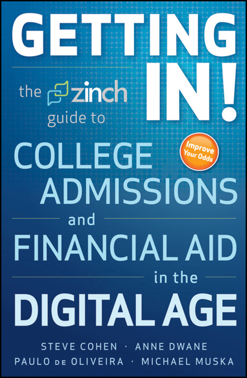Getting In: The Zinch Guide to College Admissions & Financial Aid in the Digital Age-9781118005972