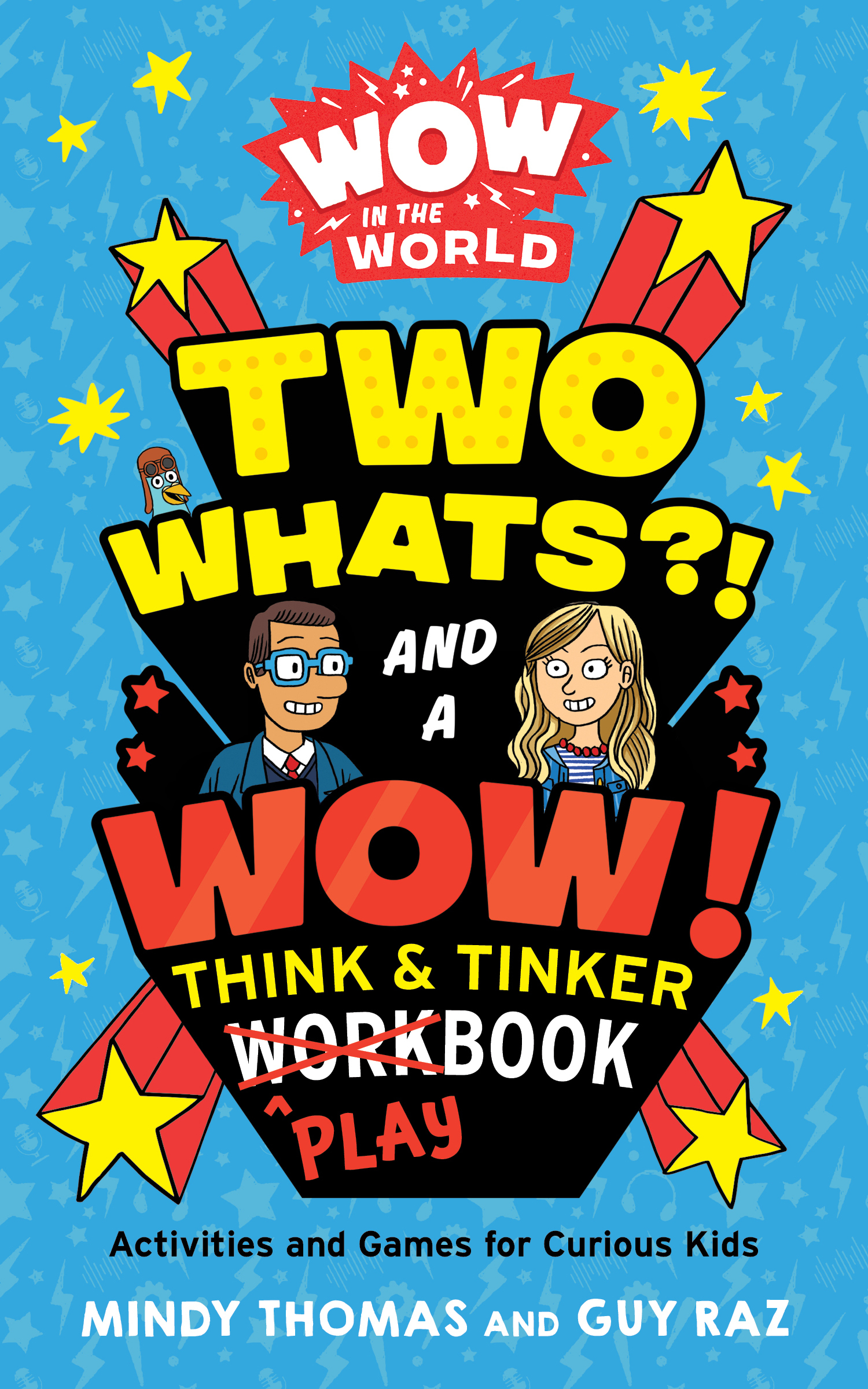 Wow in the World: Two Whats?! and a Wow! Think & Tinker Playbook-9780358470151