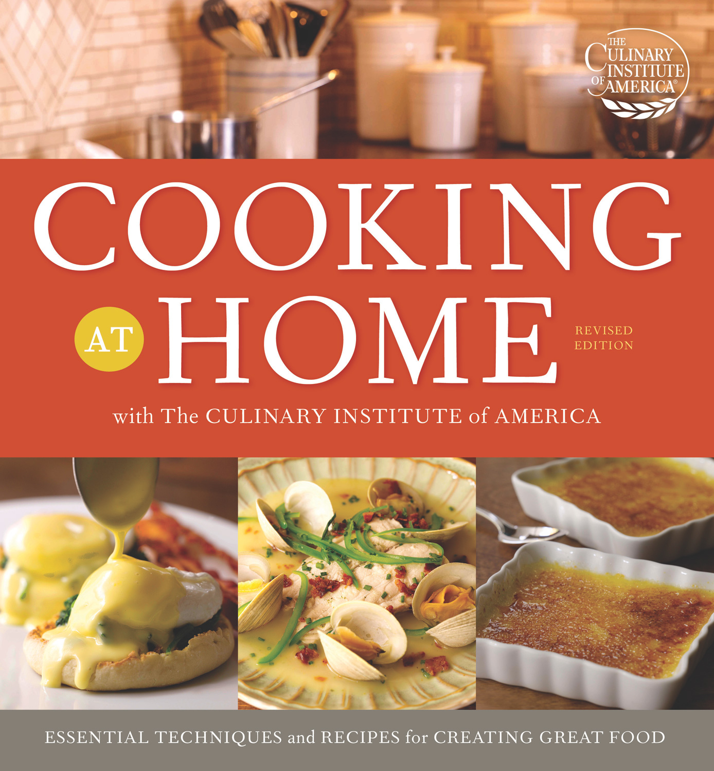Cooking at Home with the Culinary Institute of America, Revised Edition-9780470587812