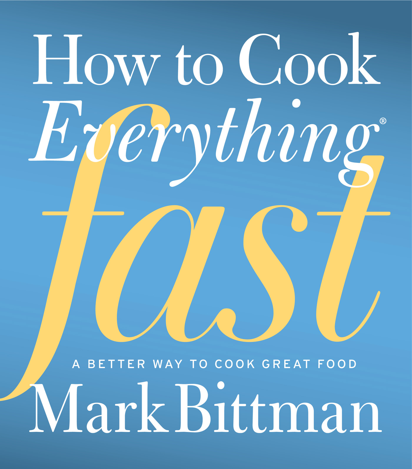 How to Cook Everything Fast-9780470936306