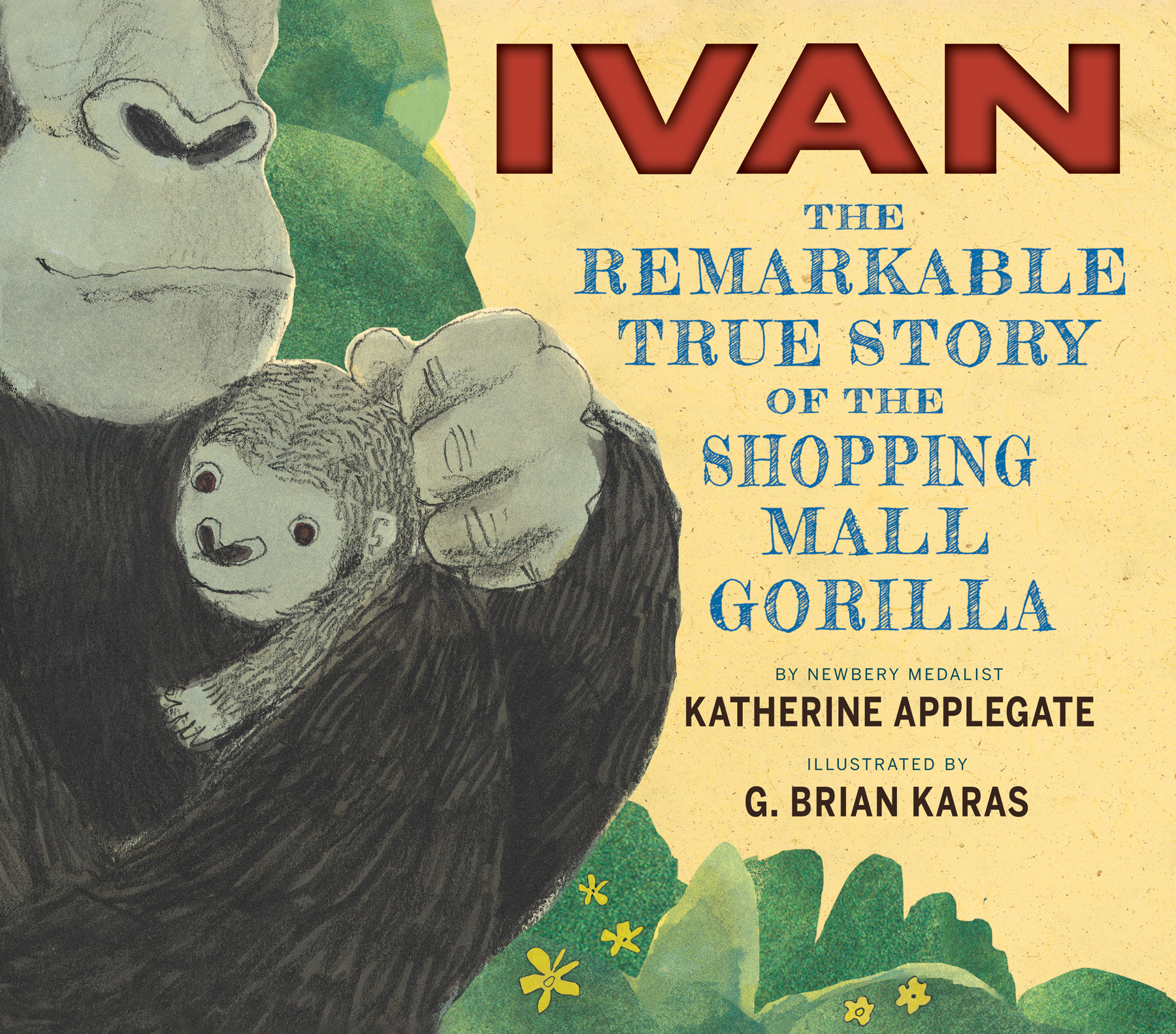 Ivan: The Remarkable True Story of the Shopping Mall Gorilla-9780544252301