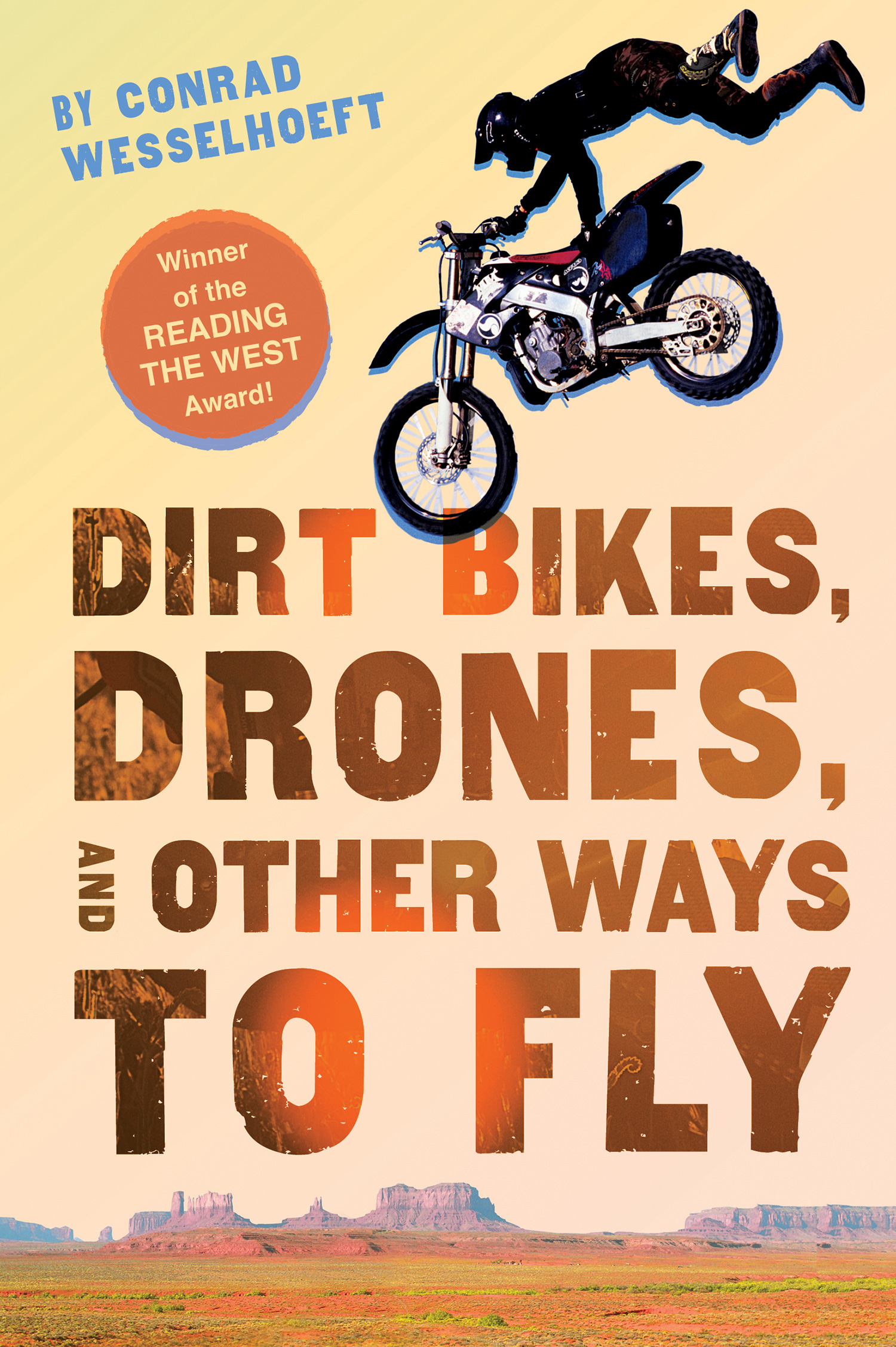 Dirt Bikes, Drones, and Other Ways to Fly-9780544542617