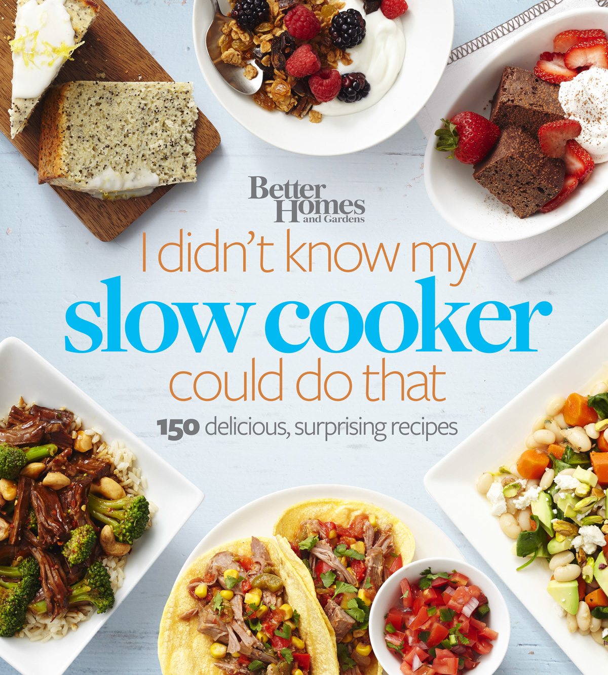 Better Homes and Gardens I Didn't Know My Slow Cooker Could Do That-9780544569812
