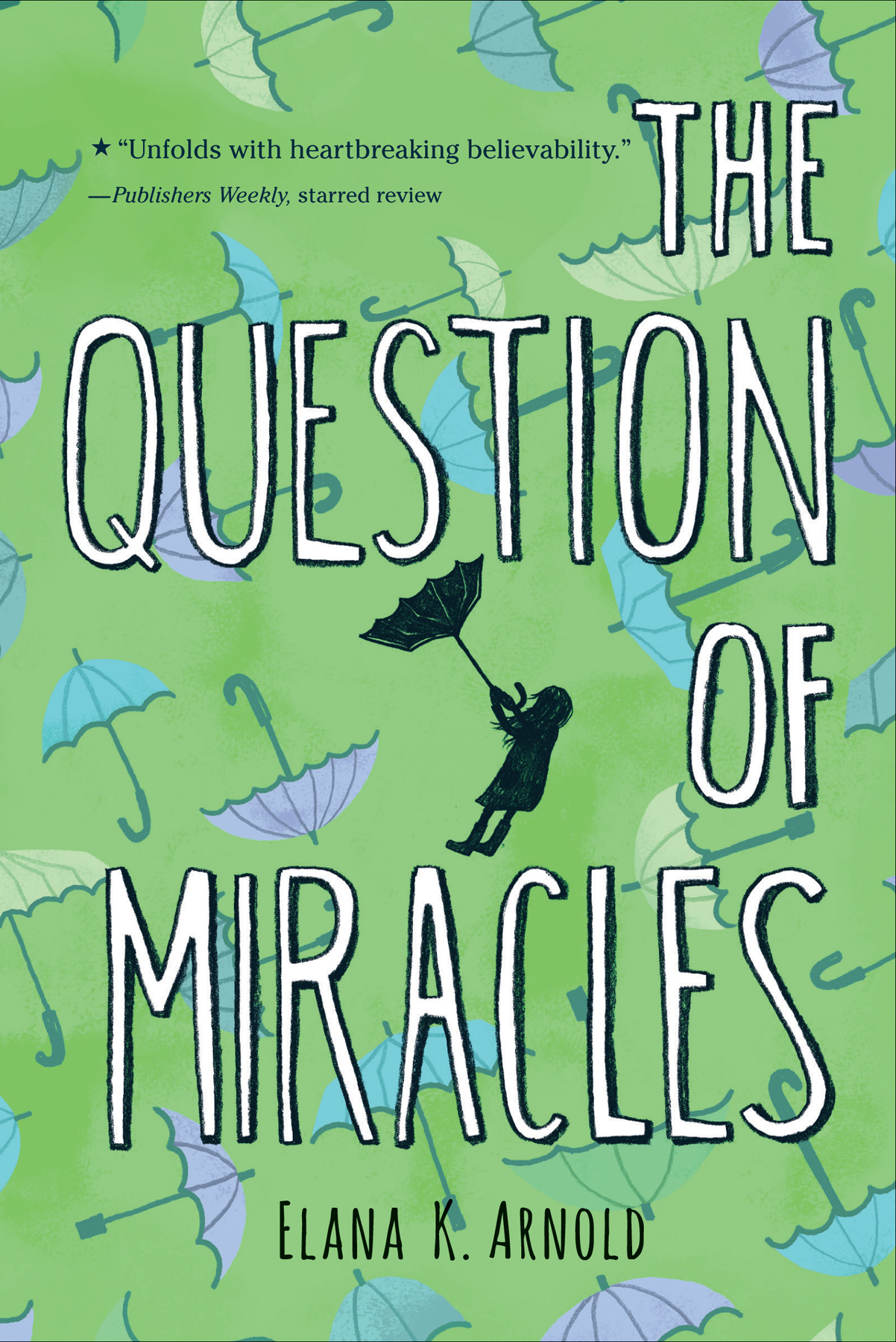 The Question of Miracles-9780544668522