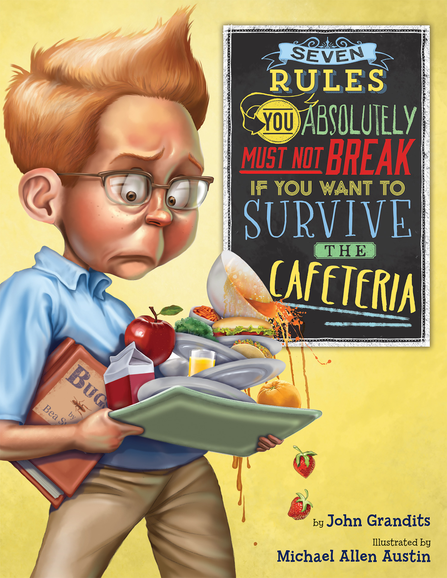 Seven Rules You Absolutely Must Not Break If You Want to Survive the Cafeteria-9780544699519