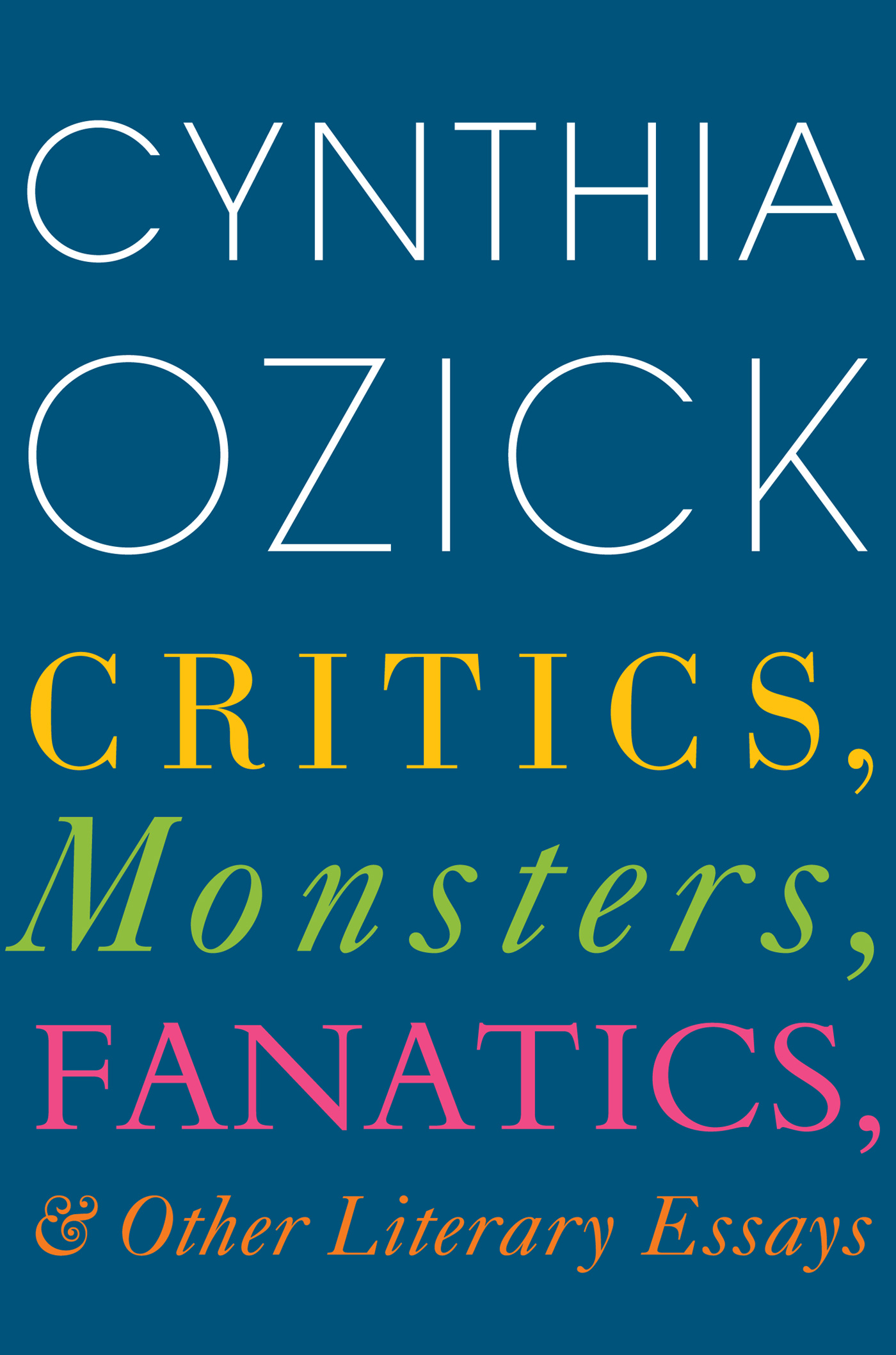 Critics, Monsters, Fanatics, and Other Literary Essays-9780544703711
