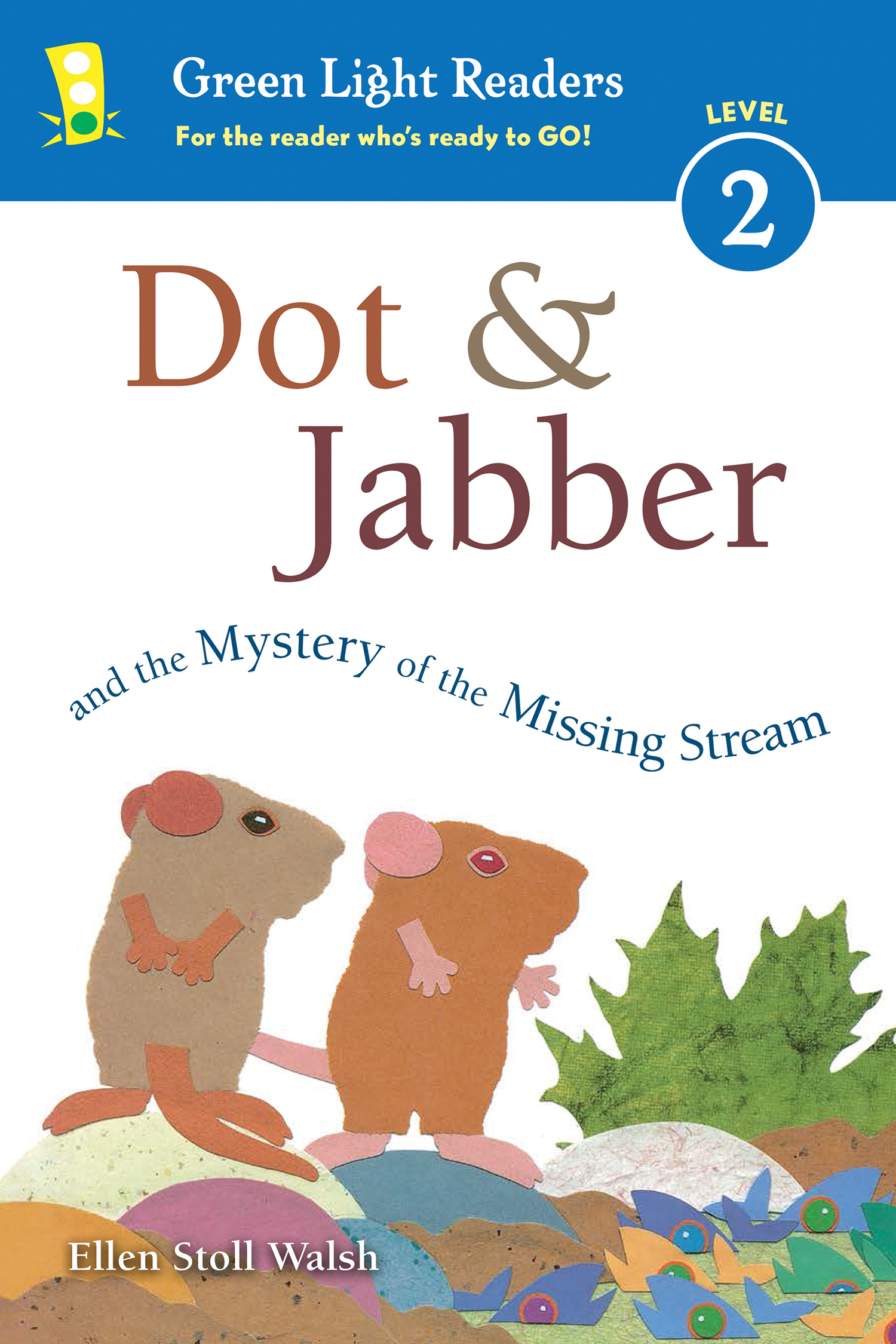 Dot & Jabber and the Mystery of the Missing Stream-9780544791664