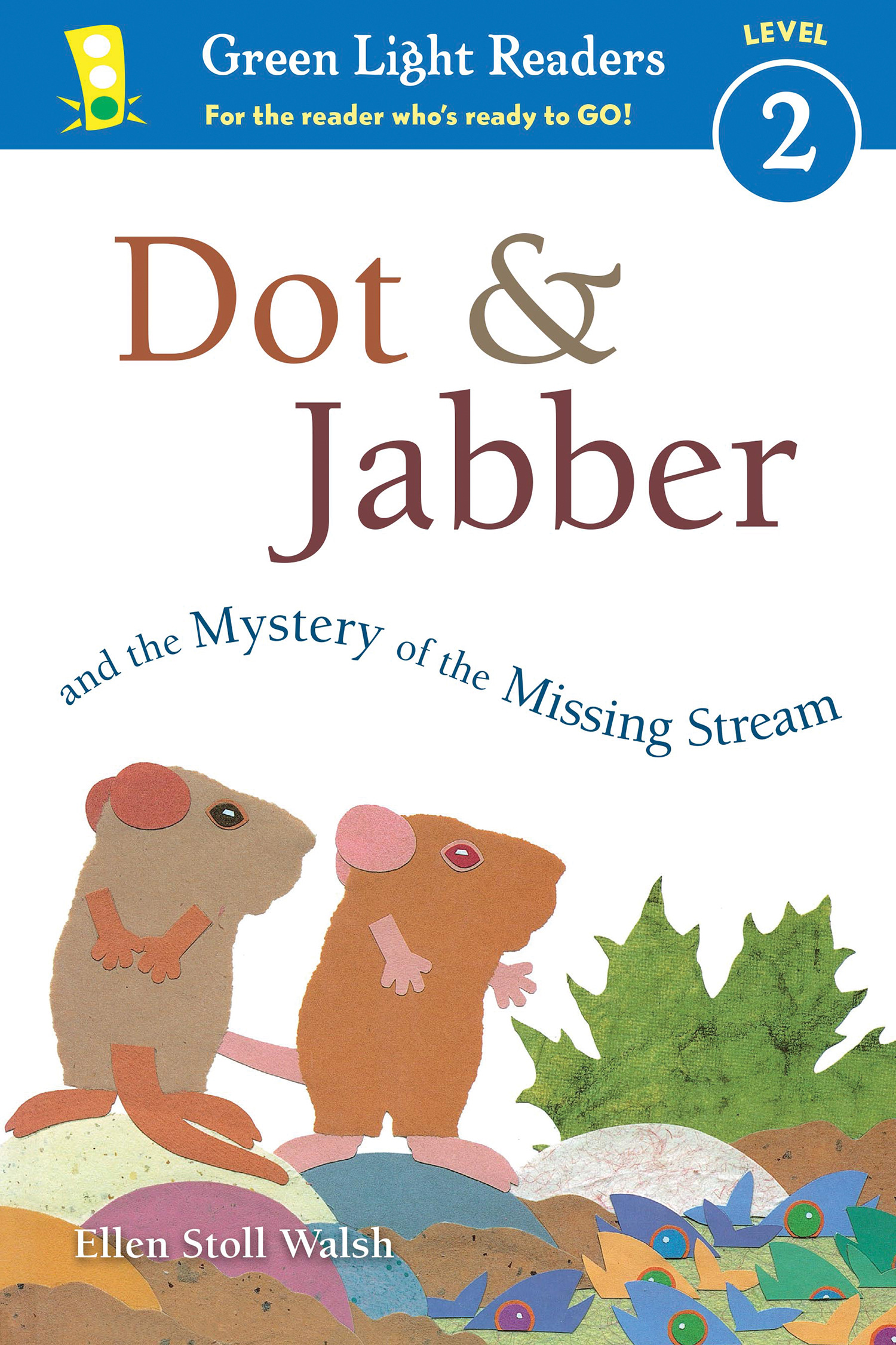Dot & Jabber and the Mystery of the Missing Stream-9780544791671