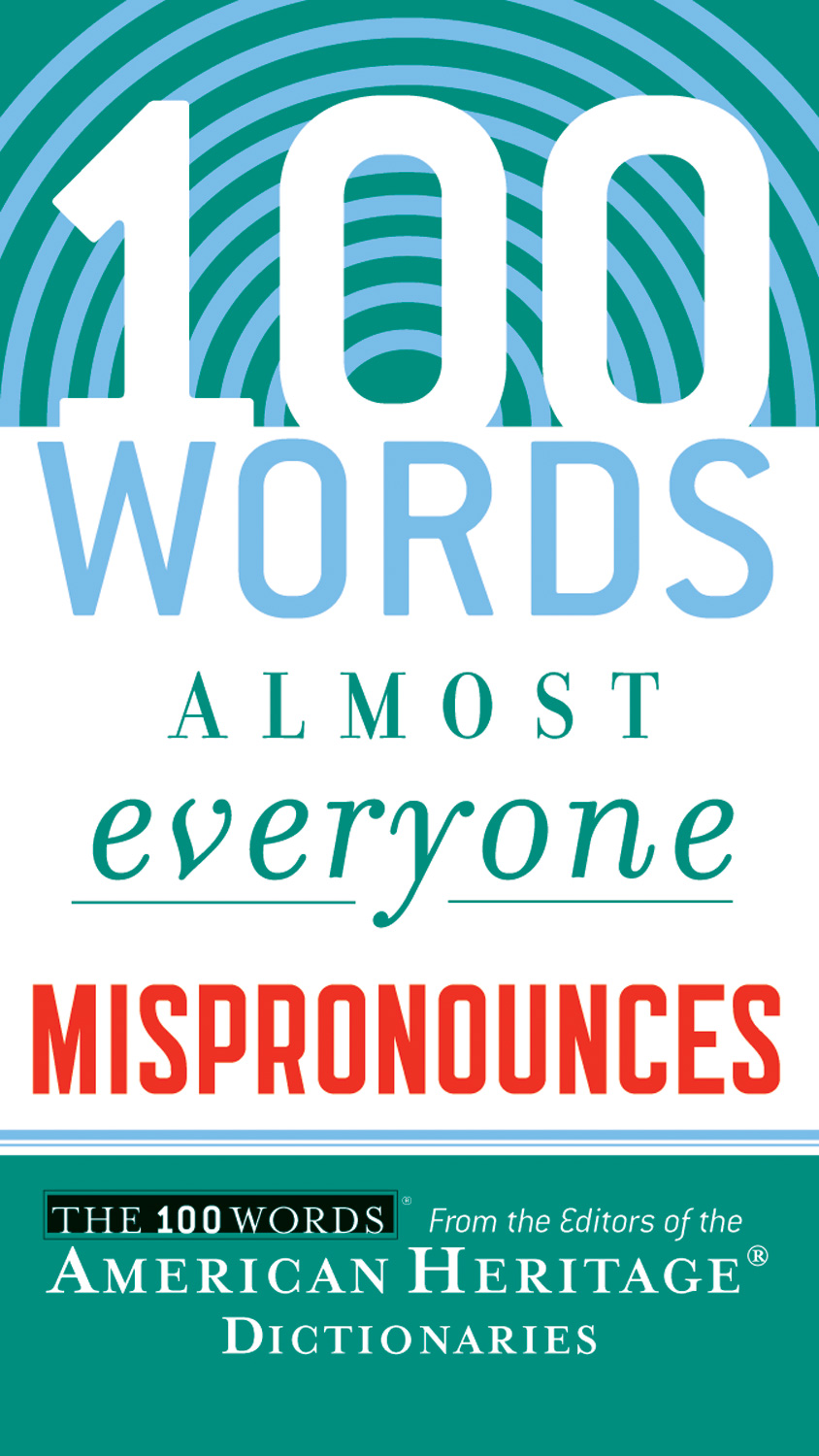 100 Words Almost Everyone Mispronounces-9780547148113