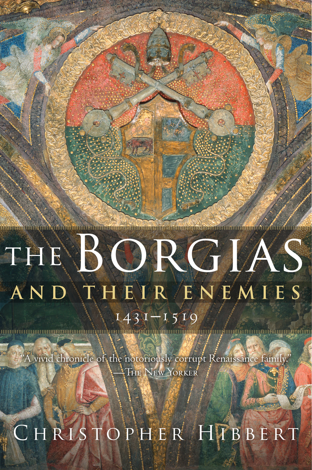 The Borgias and Their Enemies-9780547247816