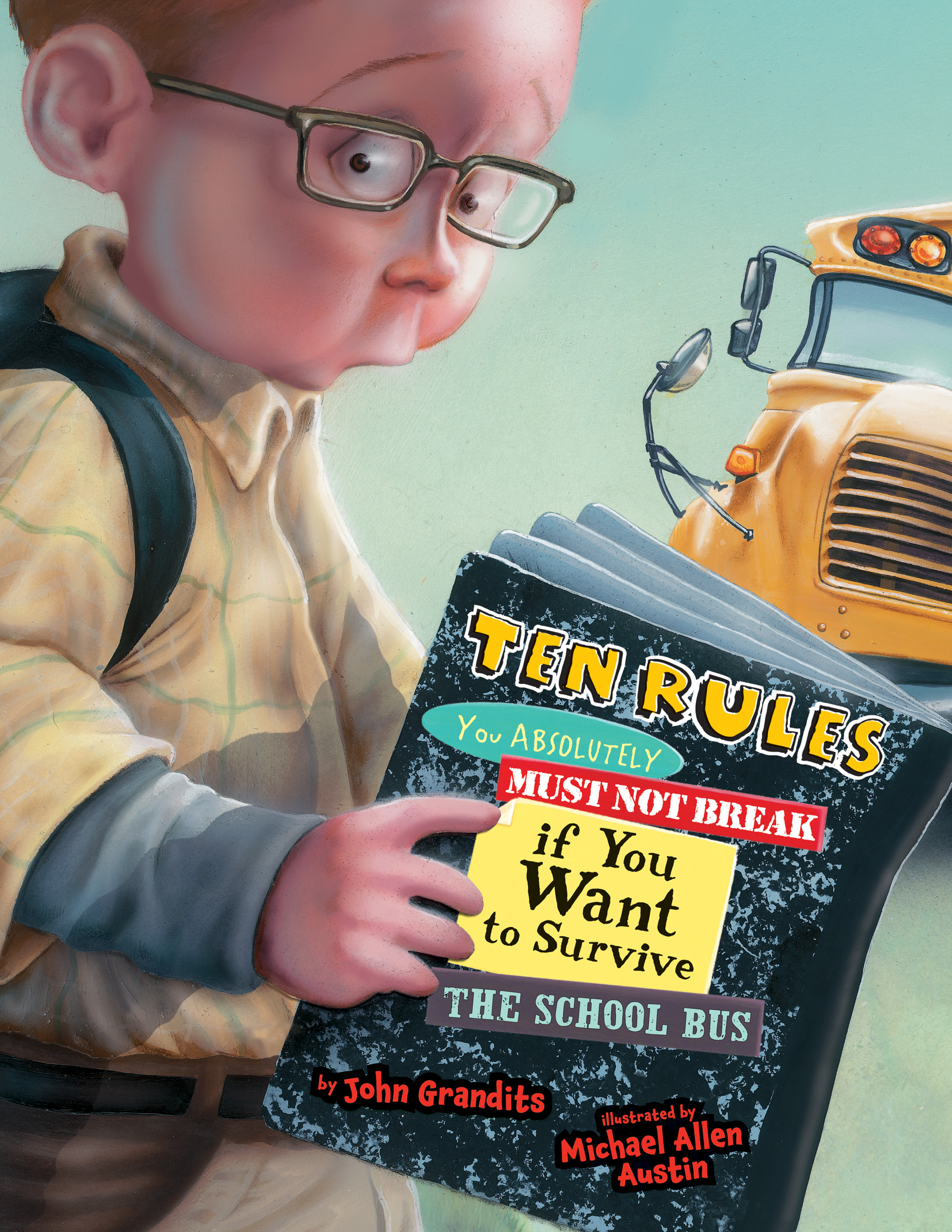 Ten Rules You Absolutely Must Not Break if You Want to Survive the School Bus-9780618788224