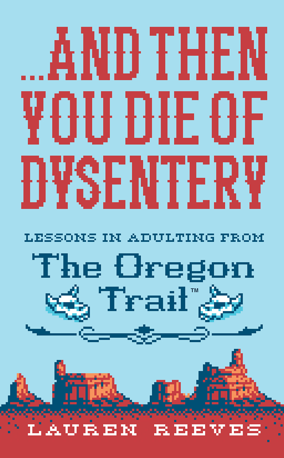 ...And Then You Die of Dysentery-9781328624390
