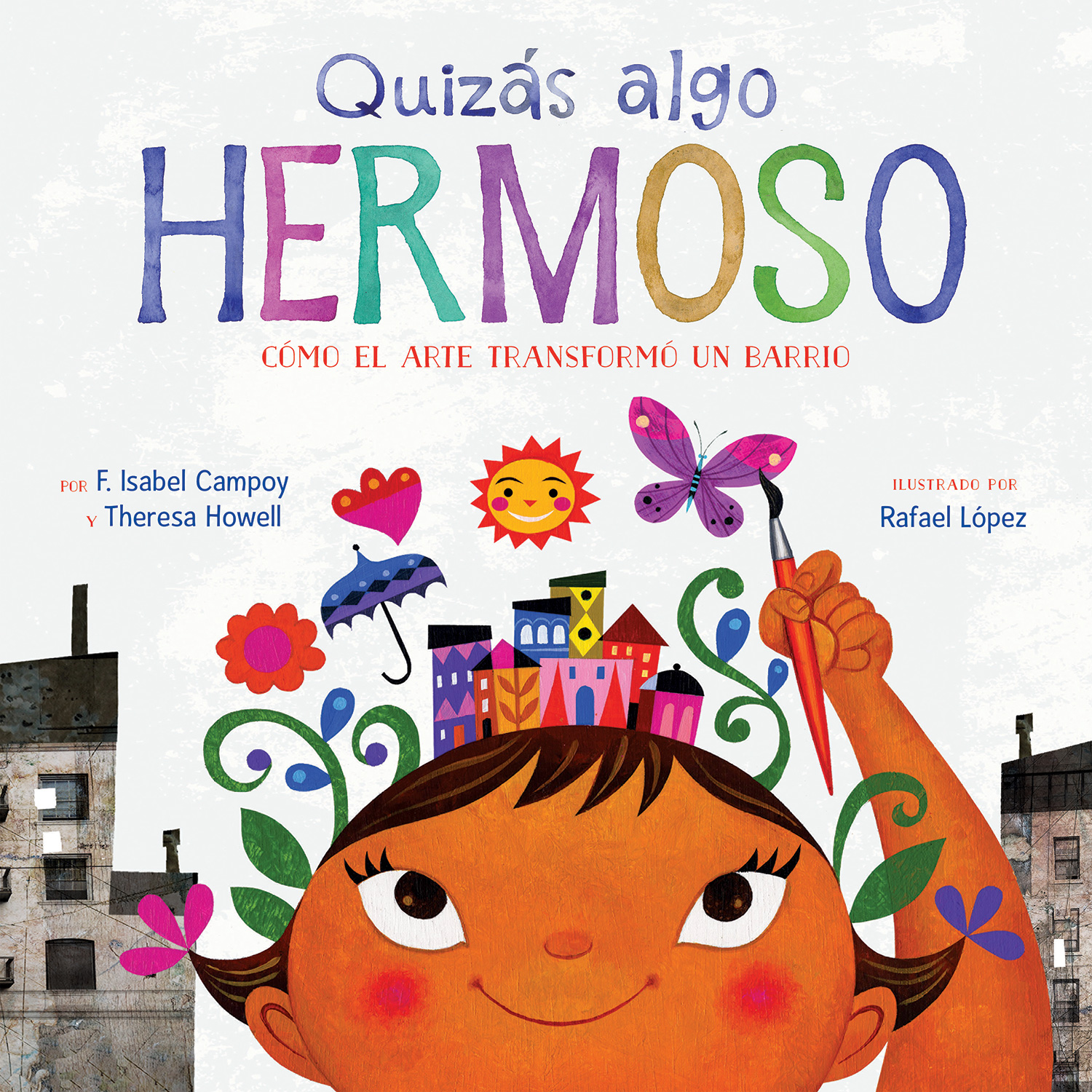 Quizás algo hermoso (Maybe Something Beautiful Spanish edition)-9781328904065