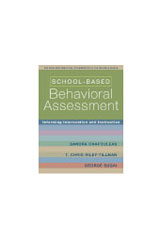 Behavioral/Emotional Assessment Resources  School-Based Behavioral Assessment: Informing Intervention and Instruction (Paperback)-1042917