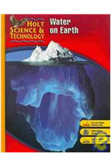 Holt Science & Technology  Student Edition (H) Water on Earth-9780030500725