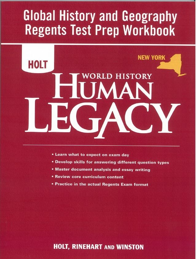 Holt World History: Human Legacy © 2008 New York Global History and Geography Regents Preparation Workbook-9780030938498