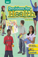 Decisions for Health with 6 Year Digital Interactive Online Edition with Student One Stop CD-ROM Level Green-9780030999789