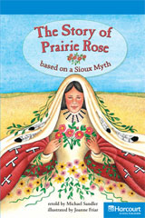 Storytown  Readers Teacher's Guide On-Level The Story of Prairie Rose, Based on a Sioux Myth-9780153633614