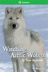 Storytown  Readers Teacher's Guide Above-Level Watching Arctic Wolves-9780153634642