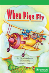 Storytown  Readers Teacher's Guide Above-Level When Pigs Fly-9780153634963
