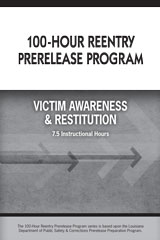 100-Hour Reentry Prerelease Program Student Edition Victim Awareness & Restitution