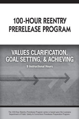 100-Hour Reentry Prerelease Program Student Edition Values Clarification Goal Setting & Achieving