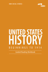 HMH Social Studies United States History: Beginnings to 1914  Guided Reading Workbook-9780544668867