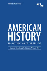 HMH Social Studies American History: Reconstruction to the Present  Guided Reading Workbook Answer Key-9780544669109