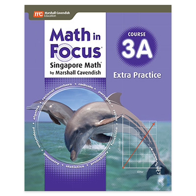 Math in Focus: Singapore Math Extra Practice Book, Volume A Course 3