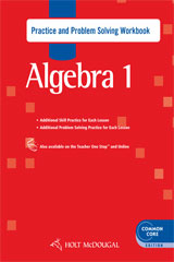 Holt McDougal Algebra 1  Common Core Practice and Problem Solving Workbook-9780547709963
