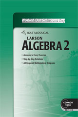 Holt McDougal Larson Algebra 2  Common Core Worked-Out Solutions Key-9780547710648
