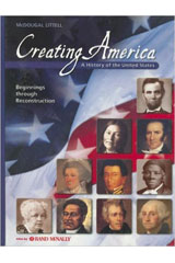 Creating America: Beginnings through Reconstruction Student Edition © 2005