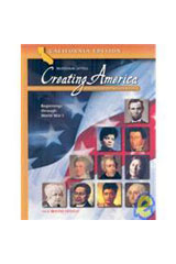 Creating America California Student Edition Beginnings through World War l