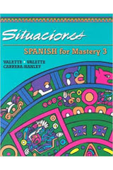 Spanish for Mastery  Student Edition: Situaciones Level 3-9780669313659