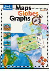 Maps, Globes, Graphs  Student Edition Level B-9780739891025