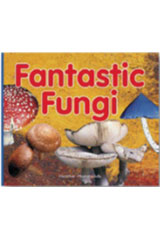 Rigby Focus Early Fluency  Leveled Reader 6pk Nonfiction Fantastic Fungi-9780757853432