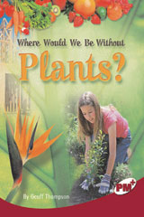 Rigby PM Plus  Leveled Reader 6pk Ruby (Levels 27-28) Where Would We Be Without Plants?-9780757869174