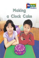 Rigby PM Math Readers  Individual Student Edition Green Making a Clock Cake-9780757874123