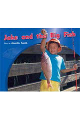 Rigby PM Photo Stories  Individual Student Edition Yellow (Levels 6-8) Jake and the Big Fish-9781418925451