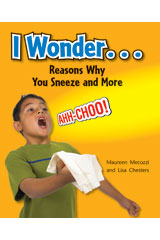 Literacy by Design  Leveled Reader 6-pack Grade 2, Level M I Wonder... Reasons Why You Sneeze and More-9781418936426