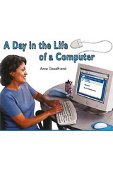 Literacy by Design  Leveled Reader 6-pack Grade 3, Level J Day in the Life of a Computer, A-9781418937379