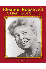 Literacy by Design  Leveled Reader 6-pack Grade 4, Level P Eleanor Roosevelt: A Lifetime of Giving-9781418938796