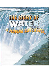 Literacy by Design  Leveled Reader 6-pack Grade 4, Level R Story of Water: A Moving Adventure, The-9781418938932