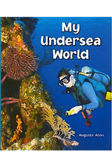 Literacy by Design  Leveled Reader 6-pack Grade 5, Level Q My Undersea World-9781418940010