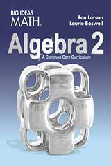 BIG IDEAS MATH Algebra 2 Common Core Student Edition